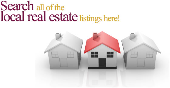 Search all of the local real estate listings here!